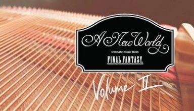 دانلود موسیقی متن بازی A New World: intimate music from FINAL FANTASY – Volume II