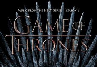 دانلود موسیقی متن سریال Game of Thrones: Season 8