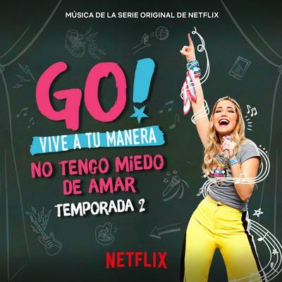 دانلود موسیقی متن سریال Go! Vive A Tu Manera: No Tengo Miedo De Amar Warner Mu