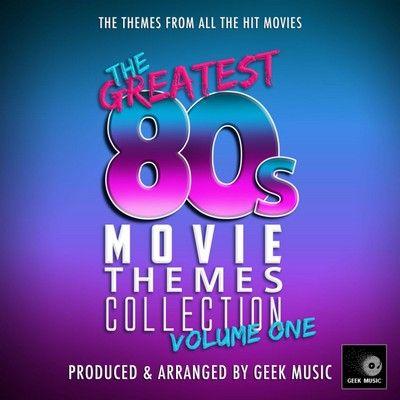 دانلود موسیقی متن فیلم The Greatest 80s Movie Theme Collection, Vol. 1