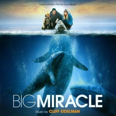 دانلود موسیقی متن فیلم Big Miracle