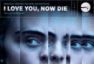دانلود موسیقی متن فیلم I Love You, Now Die