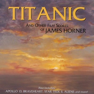 دانلود موسیقی متن فیلم Titanic And Other Film Scores Of James Horner