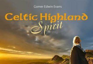 دانلود آلبوم موسیقی Celtic Highland Spirit توسط Gomer Edwin Evans