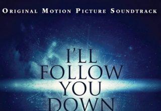 دانلود موسیقی متن فیلم I'll Follow You Down