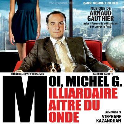 دانلود موسیقی متن فیلم Moi, Michel G., milliardaire, maître du monde