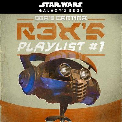 دانلود موسیقی متن فیلم Star Wars: Galaxy's Edge Oga's Cantina: R3X's Playlist #1
