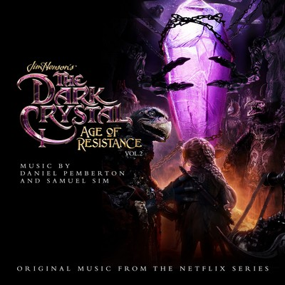 دانلود موسیقی متن سریال The Dark Crystal: Age of Resistance Vol.1-2