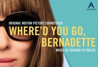 دانلود موسیقی متن فیلم Where'd You Go, Bernadette