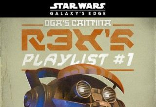 دانلود موسیقی متن فیلم Star Wars: Galaxy's Edge Oga's Cantina: R3X's Playlist #1
