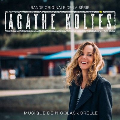 دانلود موسیقی متن سریال Agathe Koltès