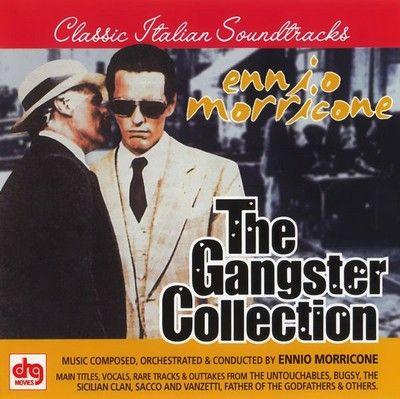 دانلود موسیقی متن فیلم Ennio Morricone: The Gangster Collection