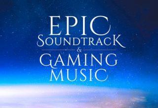 دانلود موسیقی متن بازی Epic Soundtrack and Gaming Music