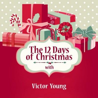 دانلود موسیقی متن فیلم The 12 Days of Christmas with Victor Young