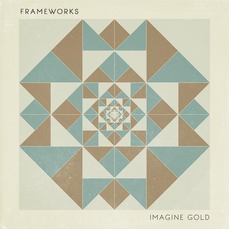 دانلود آلبوم موسیقی Imagine Gold توسط Frameworks