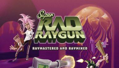 دانلود موسیقی متن بازی Super Rad Raygun: Raymastered and Raymixed