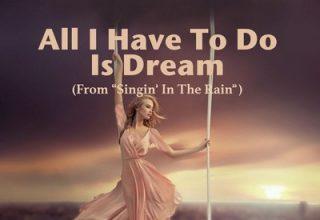 دانلود موسیقی متن All I Have To Do Is Dream – از فیلم Singin' in the Rain