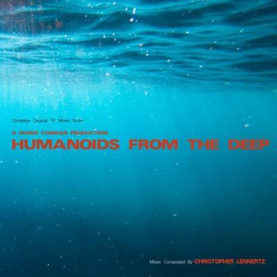 دانلود موسیقی متن فیلم Humanoids from the Deep