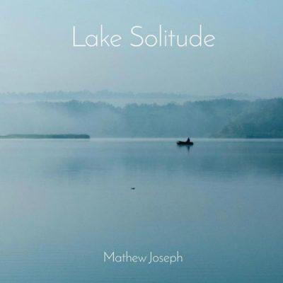 دانلود قطعه موسیقی Lake Solitude توسط Mathew Joseph