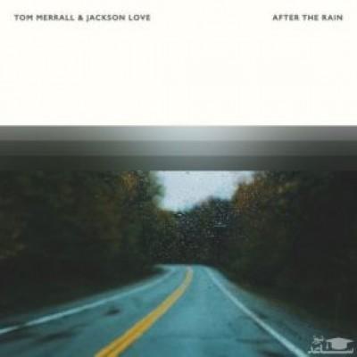 دانلود قطعه موسیقی After the Rain توسط Tom Merrall