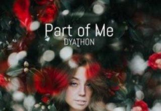 دانلود قطعه موسیقی Part of Me توسط DYATHON