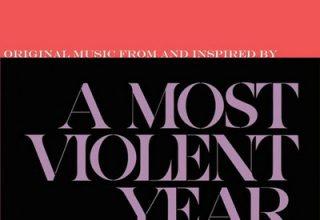 دانلود موسیقی متن فیلم A Most Violent Year