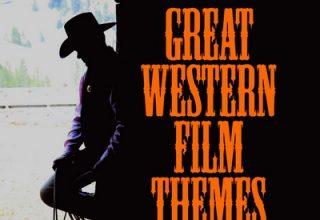 دانلود موسیقی متن فیلم Great Western Film Themes