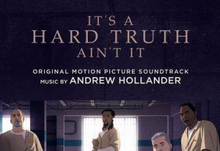 دانلود موسیقی متن فیلم It's a Hard Truth Ain't It