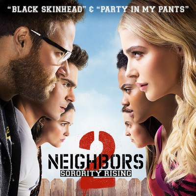 دانلود موسیقی متن فیلم Neighbors 2 Sorority Rising: Black Skinhead / Party in My Pants