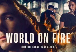 دانلود موسیقی متن سریال World on Fire