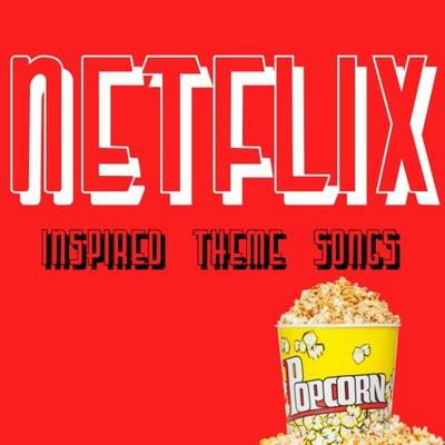 دانلود موسیقی متن فیلم Netflix Inspired Theme Songs