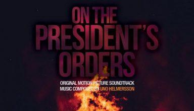 دانلود موسیقی متن فیلم On The President's Orders