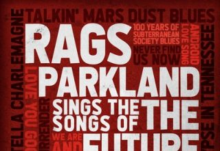 دانلود موسیقی متن فیلم Rags Parkland Sings the Songs of the Future