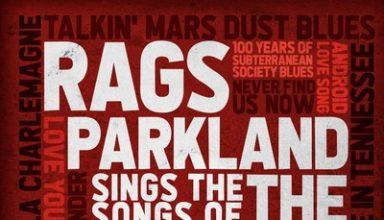 دانلود موسیقی متن فیلم Rags Parkland Sings the Songs of the Future