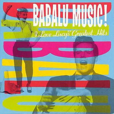 دانلود موسیقی متن فیلم Babalu Music! I Love Lucy's Greatest Hits