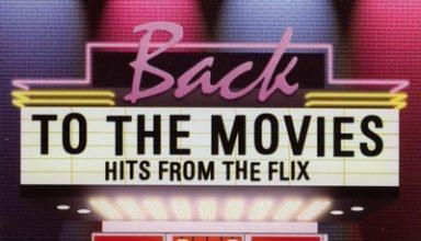 دانلود موسیقی متن فیلم Back To The Movies: Hits From The Flix