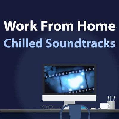 دانلود موسیقی متن فیلم Work From Home: Chilled