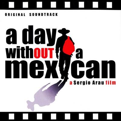 دانلود موسیقی متن فیلم A Day Without a Mexican