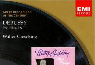 دانلود موسیقی متن فیلم Debussy – Walter Gieseking – Préludes I & II
