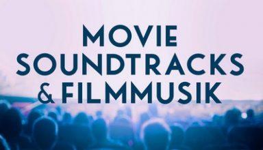 دانلود موسیقی متن فیلم Movie Soundtracks & Filmmusik – Best of Cinematic Music