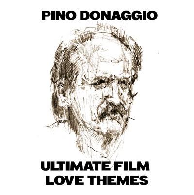دانلود موسیقی متن فیلم Pino Donaggio: Ultimate Film Love Themes