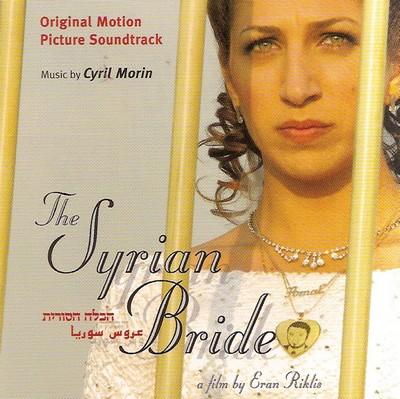 دانلود موسیقی متن فیلم The Syrian Bride