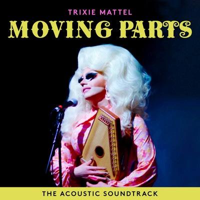 دانلود موسیقی متن فیلم Trixie Mattel: Moving Parts