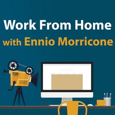 دانلود موسیقی متن فیلم Work from Home with Ennio Morricone