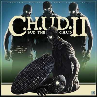 دانلود موسیقی متن فیلم C.H.U.D. II: Bud The C.H.U.D.