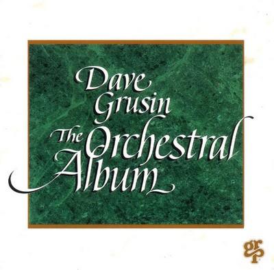 دانلود موسیقی متن فیلم Dave Grusin – The Orchestral Album
