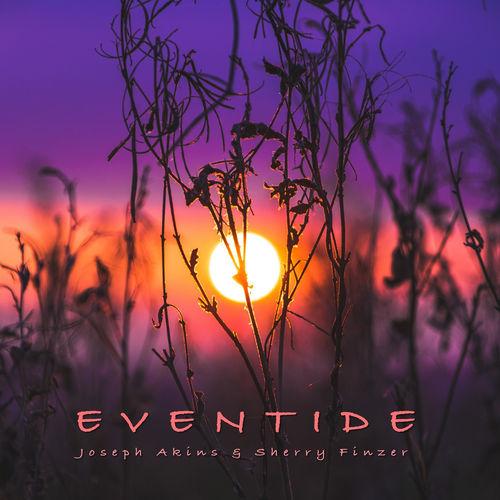 دانلود قطعه موسیقی Eventide توسط Joseph Akins, Sherry Finzer