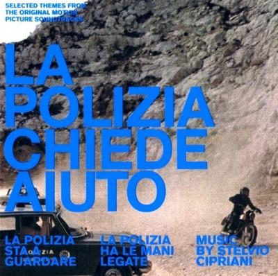 دانلود موسیقی متن فیلم La Polizia Chiede Aiuto / La Polizia Sta A Guardare / La Polizia Ha Le Mani Legate