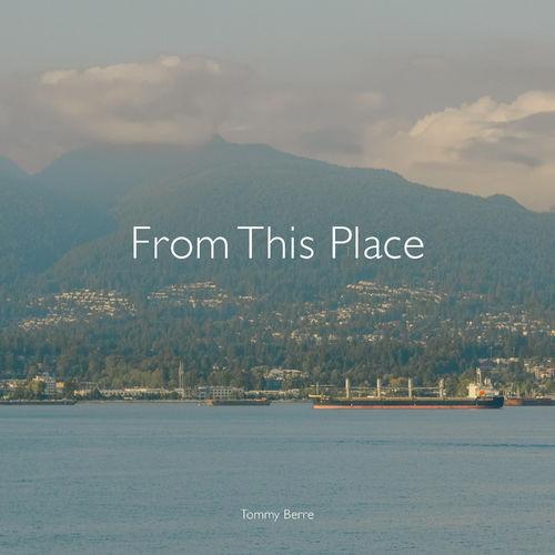 دانلود قطعه موسیقی From This Place توسط Tommy Berre