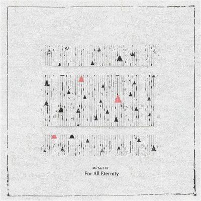 دانلود قطعه موسیقی For All Eternity توسط Michael FK